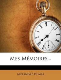 Mes Memoires... (French Edition) by Alexandre Dumas - 2012-01-20