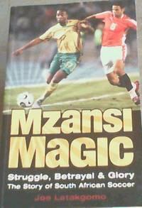 Mzansi Magic: Struggle, Betrayal, & Glory: The Story of South African Soccer
