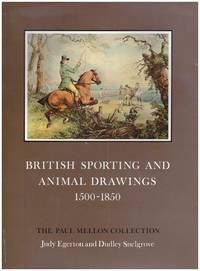 British Sporting and Animal Drawings c.1500-1850. Sport in Art and Books. The Paul Mellon Collection