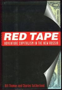RED TAPE Adventure Capitalism in the New Russia