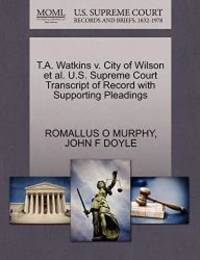 T.A. Watkins v. City of Wilson et al. U.S. Supreme Court Transcript of Record with Supporting...