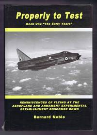 "Properly to Test, Book One ""The Early Years""; Reminiscences of Flying at the Aeroplane and Arnament Experimental Establishment Boscome Down"