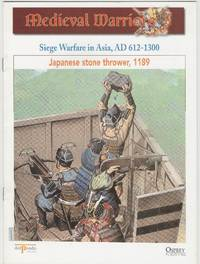 image of Medieval Warriors: Siege Warfare in Asia, AD612-1300: Japanese Stone Thrower, 1189