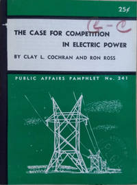 image of The Case for Competition in Electric Power:  Public Affairs Pamphlet No.  241