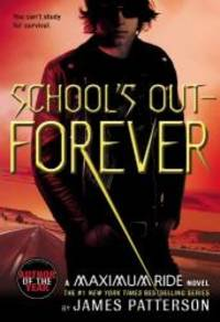 School's Out - Forever (Maximum Ride, Book 2) by James Patterson - 2007-07-05 - from Books Express and Biblio.com