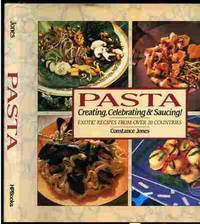 PASTA - CREATING, CELEBRATING & SAUCING exotic recipes from over 120  countries