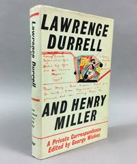 Lawrence Durrell and Henry Miller: A Private Correspondence