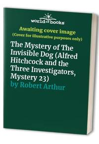 image of The Mystery of The Invisible Dog (Alfred Hitchcock and the Three Investigators, Mystery 23)