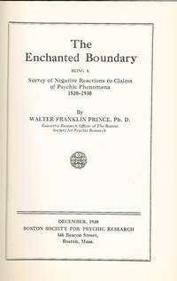 image of THE ENCHANTED BOUNDARY: Being a Survey of Negative Reactions to Claims of Psychic Phenomena 1820-1930.