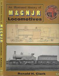 image of An Illustrated History Of M & G N J R Locomotives.