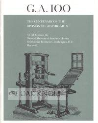G.A. 100, THE CENTENARY OF THE DIVISION OF GRAPHIC ARTS