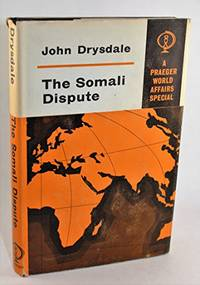 The Somali dispute by J. G. S Drysdale - Hardcover - 1964 - from Hideaway Books (SKU: HCK398)