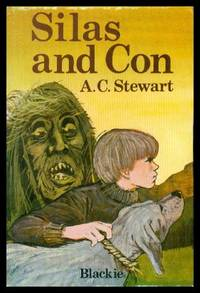 SILAS AND CON by  A. C Stewart - First Edition - 1977 - from W. Fraser Sandercombe and Biblio.com