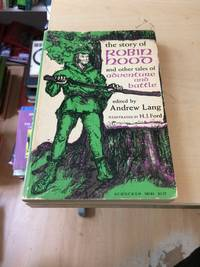 The Story of Robin Hood And Other Tales of Adventure and Battle