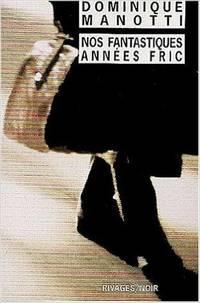 image of Nos fantastiques années fric