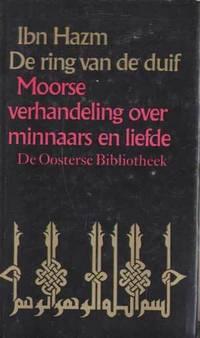 De Ring Van De Duif: Over Minnaars En Liefde Vertaald Uit Het Arabisch En  Ingeleid Door (De Oosterse Bibliotheek Deel 6)