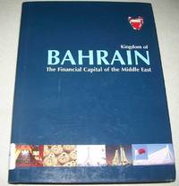 Kingdom of Bahrain: The Financial Capital of the Middle East
