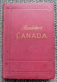 image of THE DOMINION OF CANADA WITH NEWFOUNDLAND AND AN EXCURSION TO ALASKA.  HANDBOOK FOR TRAVELLERS.  (BAEDEKER'S CANADA.)  FIRST EDITION.
