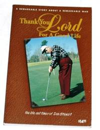 image of Thank You Lord For A Good Life: The Life And Times Of Dan Stewart
