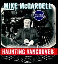 image of Haunting Vancouver: A Nearly True History