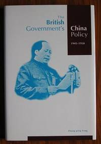 The British Government's China Policy 1945-1950