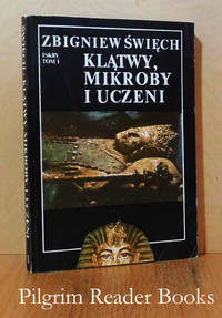 image of Klatwy, Mikroby I Uczeni. Opowiesc Wawelska. (Tom I: W Ciszy Otwieranych  Grobow).