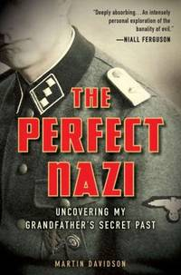 image of The Perfect Nazi : Uncovering My Grandfather's Secret Past