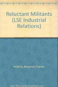 Reluctant Militants (LSE Industrial Relations)