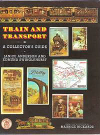 Train and Transport: a Collector's Guide by  Edmund  Janice & Swinglehurst - Hardcover - Rep - 1989 - from Anvil Books (SKU: 006647)