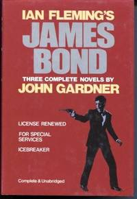 Ian Flemings James Bond  3 Complete Novels: License Renewed; For Special  Services; Icebreaker