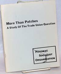More than patches: a study of the trade union question