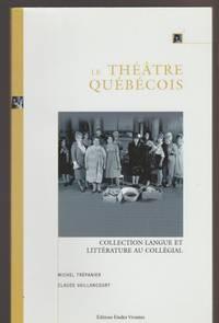 Le Théâtre Québécois (Coll. Langue Et Littérature Au Collégial)