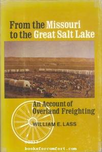 From the Missouri to the Great Salt Lake: An Account of Overland Freighting