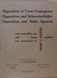 Opposition et cases conjuguées sont reconciliées par Duchamp et Halberstadt = Opposition und Schwesterfelder sind durch Duchamp et Halberstadt versöhnt = Opposition and sister squares are reconciled by Duchamp et Halberstadt.