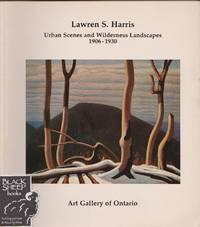 Lawren S. Harris: Urban Scenes and Wilderness Landscapes 1906-1930