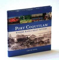 Port Coquitlam: Where Rails Meet Rivers
