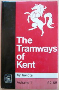 The Tramways of Kent: Volume 1 - West Kent