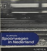 Spoorwegen in Nederland by  Dr. J.M Fuchs - Hardcover - ca. 1970 - from Klondyke and Biblio.co.uk