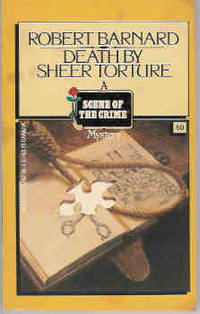 Death by Sheer Torture (A Scene of the Crime Mystery) by  Robert Barnard - Paperback - 1983 - from Orielis' Books (SKU: 005958)