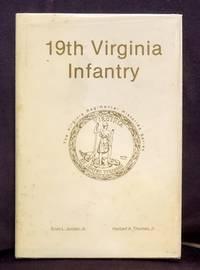 Nineteenth Virginia Infantry (Virginia Regimental Histories Series)
