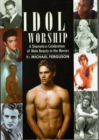 image of IDOL WORSHIP: A Shameless Celebration of Male Beauty in the Movies.