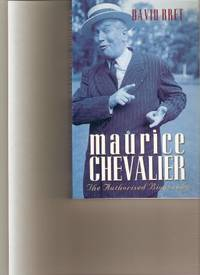 MAURICE CHEVALIER: The Authorised Biography