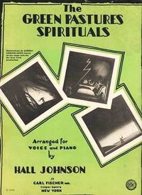 THE GREEN PASTURES SPIRITUALS.  Arranged for Voice and Piano by Hall Johnson