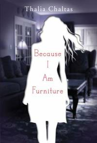 Because I Am Furniture by Thalia Chaltas - Hardcover - 2009 - from ThriftBooks (SKU: G0670062987I3N00)