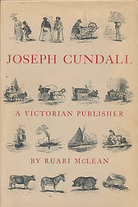 Joseph Cundall. A Victorian Publisher. Notes on His Life and a Check-list of His Books