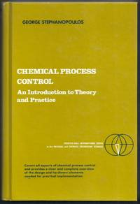Chemical Process Control. An Introduction to Theory and Practice