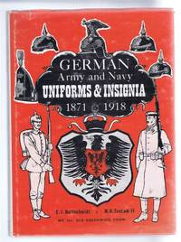 German Army and Navy Uniforms and Insignia 1871-1918