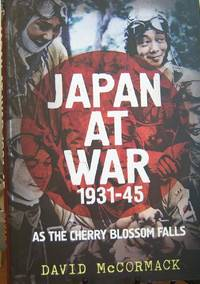 Japan at War 1931-45: As the Cherry Blossom Falls