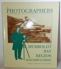 The Photographers of the Humboldt Bay Region Edgar Cherry & Company