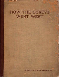 How the Coreys Went West; Fifty Years in Crossing the Continent